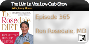 LLVLC ep 365 300x1502 Jimmy Moore interview with world Renowned Low Carb Physician Dr. Ron Rosedale